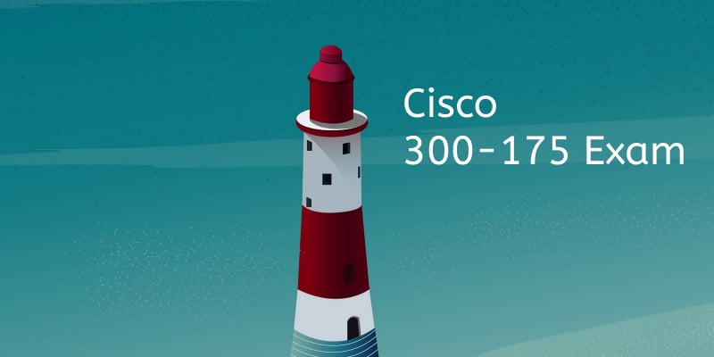cisco-642-999-exam-will-be-replaced-by-new-300-175-exam